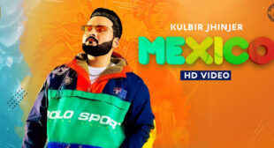 Mexico Lyrics – Kulbir Jhinjer